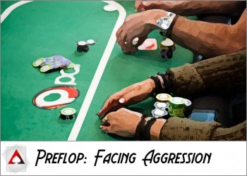 New Player Guide: Pre-Flop Basics III: Facing Aggression