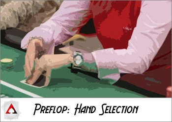 New Player Guide: Pre-Flop Basics II: Hand Selection