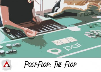 New Player Guide: Post-Flop Basics II: The Flop
